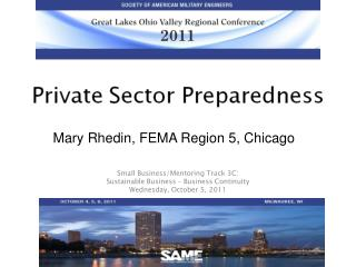 Small Business/Mentoring Track 3C:  Sustainable  Business – Business  Continuity Wednesday , October 5, 2011