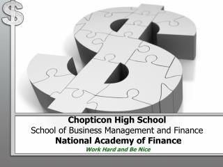 Chopticon  High School School of Business Management and Finance  National Academy of Finance