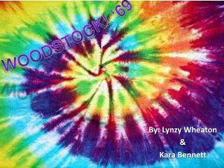 By:  Lynzy  Wheaton & Kara Bennett