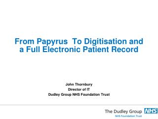 From Papyrus  To Digitisation and a Full Electronic Patient Record