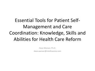 Essential Tools for Patient  Self-Management  and Care Coordination: Knowledge, Skills and Abilities for Health Care Re