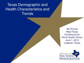 Texas Demographic and Health  Characteristics and  Trends