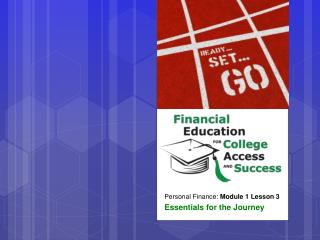 Personal Finance:  Module 1 Lesson 3 Essentials for the Journey