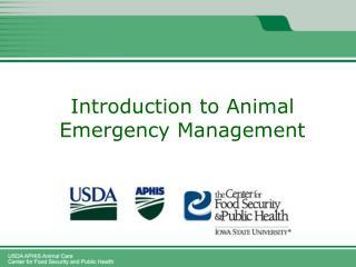 Animal Emergency Management and Animal Emergency Response Missions Webinar 1