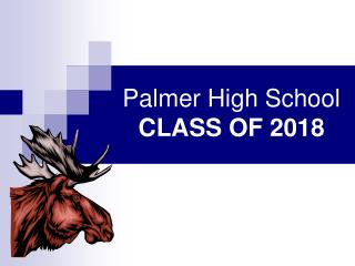 Palmer High  School CLASS OF 2018