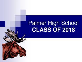 Palmer High  School CLASS OF 2018