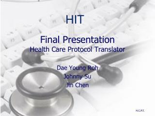 Final Presentation Health Care Protocol Translator