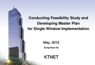 Conducting Feasibility Study and  Developing Master Plan  for Single Window Implementation