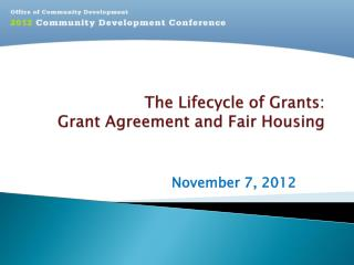 The Lifecycle of Grants: Grant Agreement and Fair Housing