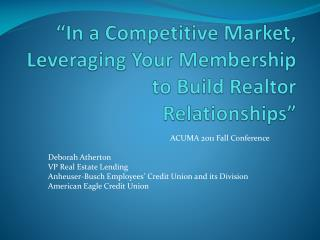 """In a Competitive Market, Leveraging Your Membership to Build Realtor Relationships"""