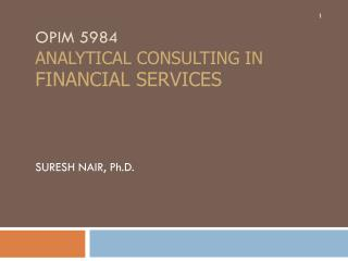 OPIM 5984 ANALYTICAL CONSULTING in  FINANCIAL SERVICES