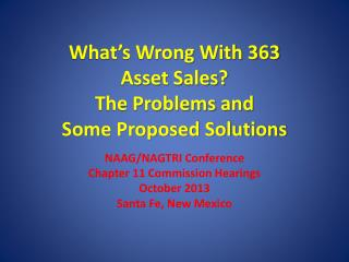 What's Wrong With 363  Asset Sales? The Problems  and  Some Proposed Solutions