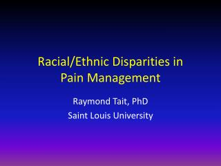 Racial/Ethnic Disparities in  Pain Management