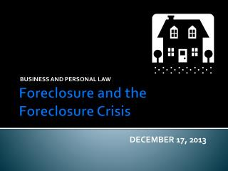 Foreclosure and the Foreclosure Crisis
