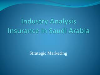 Industry Analysis Insurance In Saudi Arabia