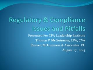 Regulatory & Compliance Issues and Pitfalls