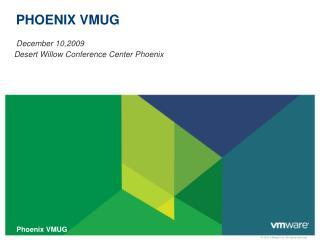 PHOENIX VMUG