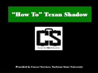 """How To"" Texan Shadow"