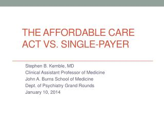 The Affordable Care act vs. single-payer