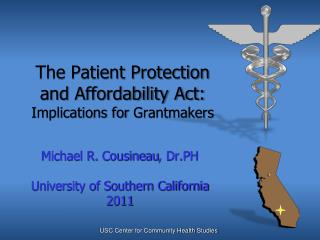 The Patient Protection and Affordability Act:  Implications for  Grantmakers