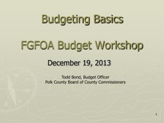 Budgeting Basics FGFOA Budget Workshop