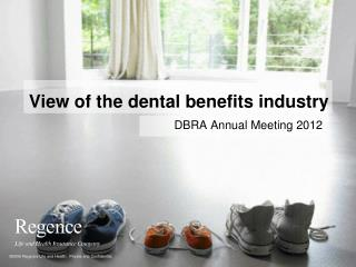 View of the dental benefits industry