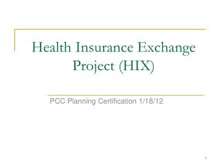 Health Insurance Exchange  Project (HIX)