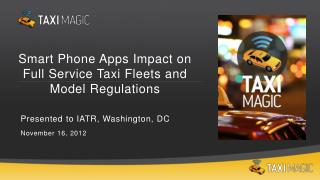 Smart Phone Apps Impact on Full Service Taxi  Fleets and Model Regulations