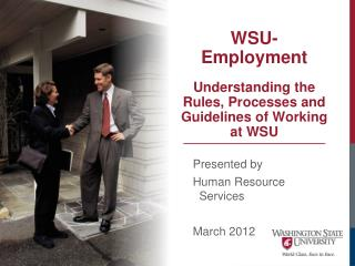 WSU-  Employment Understanding the Rules, Processes and Guidelines of Working at WSU