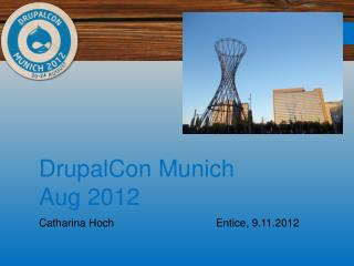 DrupalCon  Munich Aug 2012