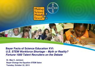 Bayer Facts of Science Education XVI: U.S. STEM Workforce Shortage – Myth or Reality?  Fortune 1000 Talent Recruiters o