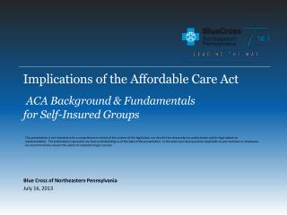 Implications of the Affordable Care Act ACA Background & Fundamentals  for Self-Insured Groups