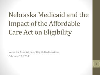 Nebraska Medicaid and the Impact of the Affordable Care Act on Eligibility