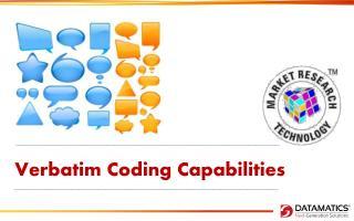 Verbatim Coding Capabilities