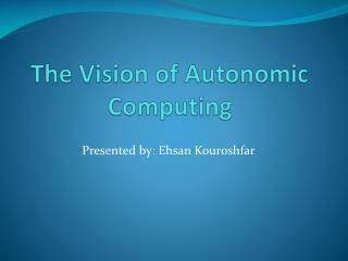 The Vision of Autonomic Computing