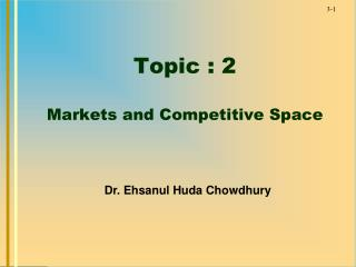 Topic : 2 Markets and Competitive Space