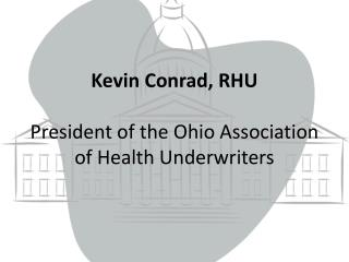 Kevin Conrad, RHU President of the Ohio Association of Health Underwriters