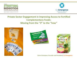 Private Sector Engagement in Improving Access to Fortified Complementary Foods:  Moving from the