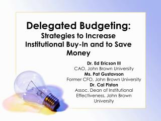 Delegated Budgeting:  Strategies to Increase Institutional Buy-In and  to  Save Money