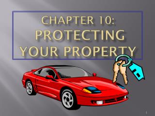 CHAPTER 10:  PROTECTING YOUR PROPERTY