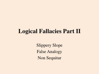 Logical Fallacies Part II