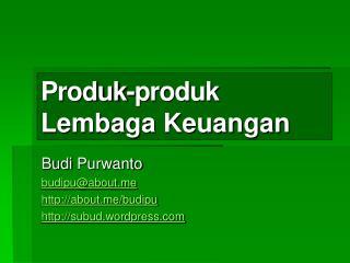 Produk-produk  Lembaga Keuangan