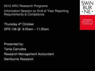 2012 ARC Research Programs Information Session on End of Year Reporting Requirements & Compliance