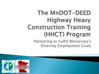 The MnDOT-DEED Highway Heavy Construction Training (HHCT) Program