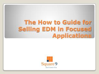 The How to Guide for Selling EDM in Focused Applications