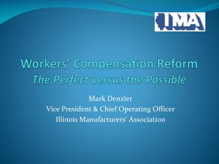Workers ' Compensation  Reform The  Perfect versus the Possible