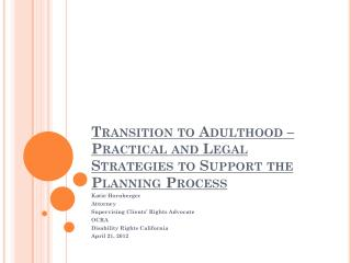 Transition to Adulthood – Practical and Legal Strategies to Support the Planning Process