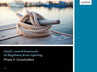 Lloyd's  control framework for Regulatory & tax reporting
