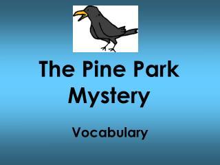 the pine park mystery