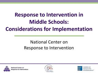 Response to Intervention in  Middle Schools: Considerations for Implementation